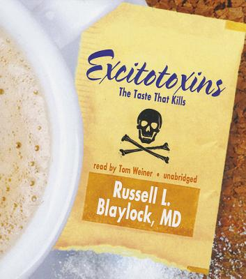 [CD] Excitotoxins By Blaylock, Russell L./ Weiner, Tom (NRT)